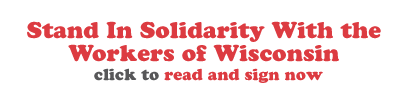 Stand In Solidarity With the Workers of Wisconsin